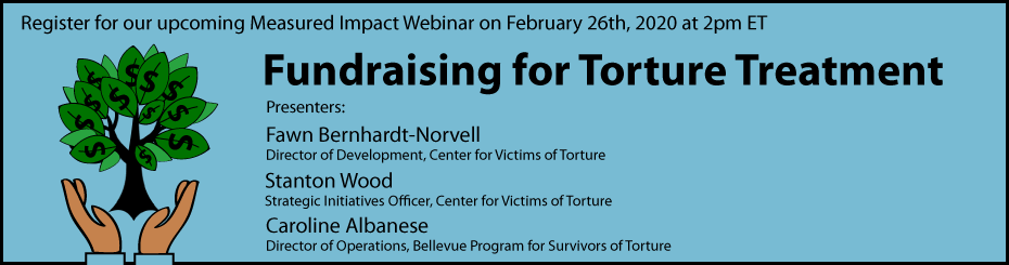 """Click here to register for an upcoming webinar on February 26th at 2:00pm EDT on """"Fundraising for Torture Treatment"""""""