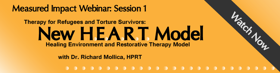 Watch now -Therapy for Refugees and Torture Survivors: New H.E.A.R.T. (Healing Environment and Restorative Therapy) Model Part One