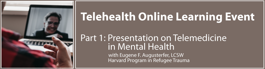 Telehealth Online Learning Event: Part 1:Telemedicine in Mental Health presentation and interview with Eugene F. Augusterfer, LCSW with the Harvard Program in Refugee Trauma. Photo of person in foreground  with red and black shirt with hand showing over laptop view of other person smiling on video call in background. Photo by Dylan Ferreira on Unsplash